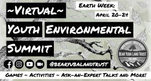 Bear Yuba Land Trust Presents: ~VIRTUAL~ Youth Environmental Summit
